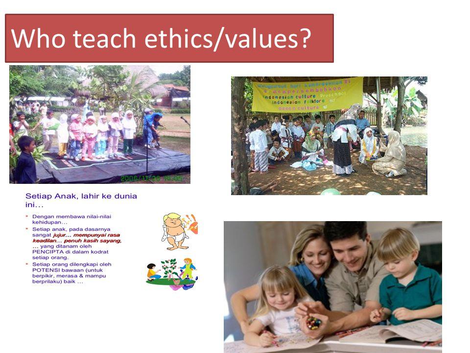 Who teach ethics/values