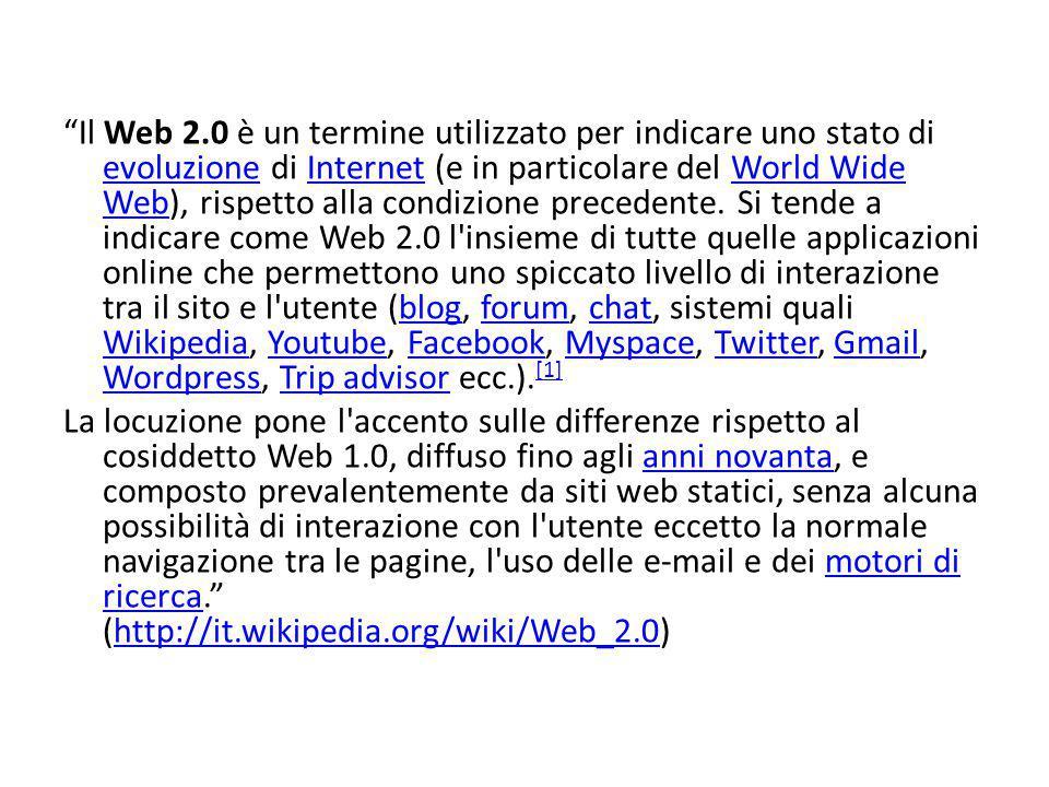 Il Web 2.0 è un termine utilizzato per indicare uno stato di evoluzione di Internet (e in particolare del World Wide Web), rispetto alla condizione precedente.