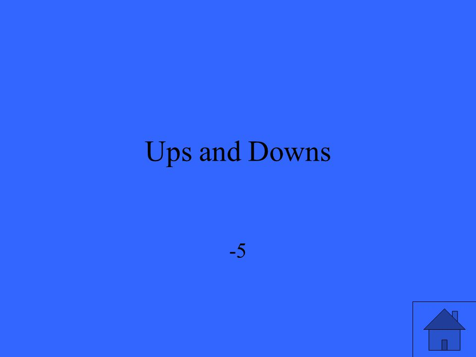Ups and Downs -5