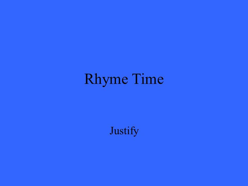 Rhyme Time Justify