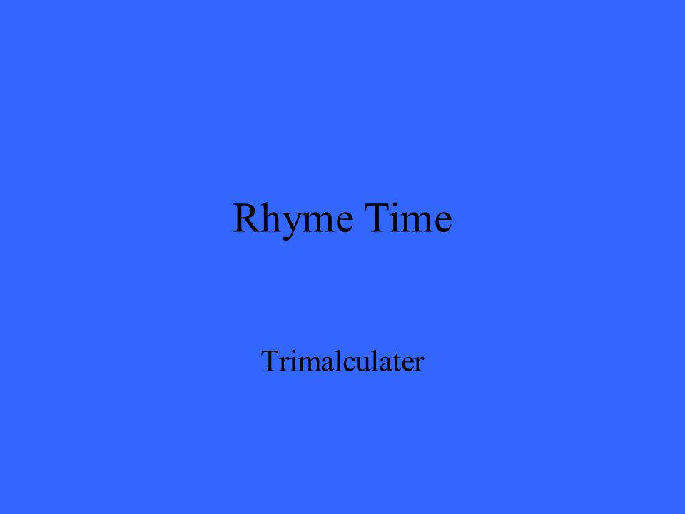 Rhyme Time Trimalculater