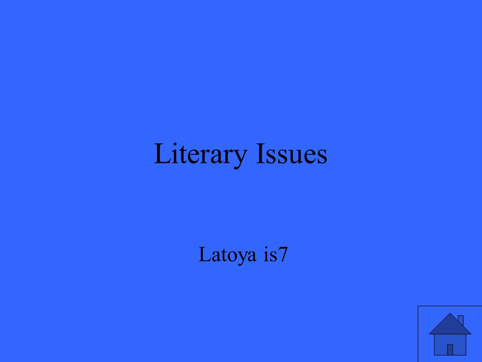 Literary Issues Latoya is7