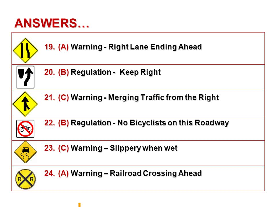 ANSWERS… 13. (C) Warning – Construction – Flagman ahead 14.