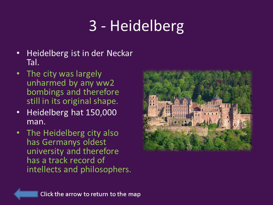 3 - Heidelberg Heidelberg ist in der Neckar Tal.