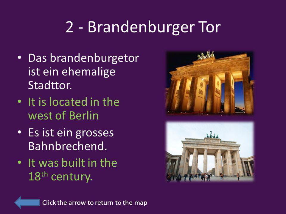 2 - Brandenburger Tor Das brandenburgetor ist ein ehemalige Stadttor.