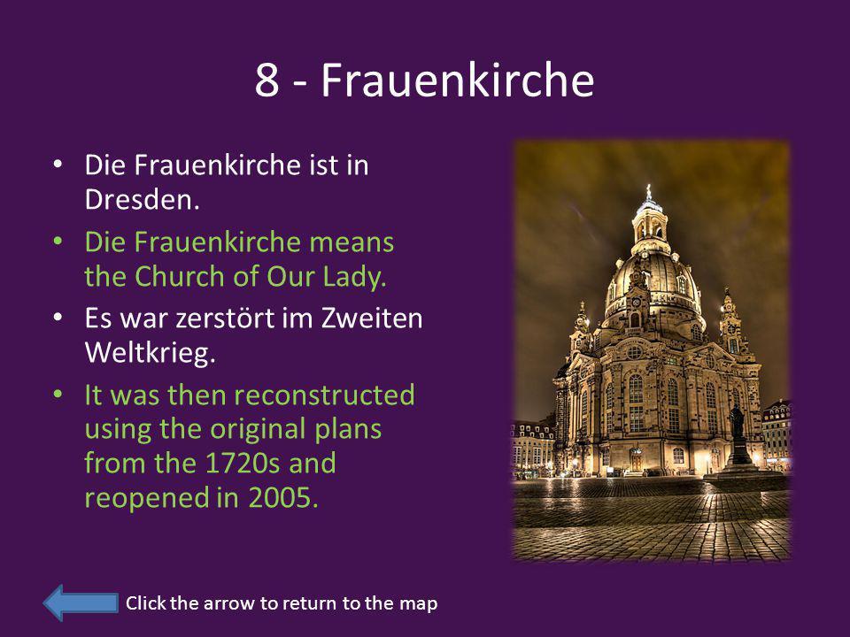 8 - Frauenkirche Die Frauenkirche ist in Dresden. Die Frauenkirche means the Church of Our Lady.