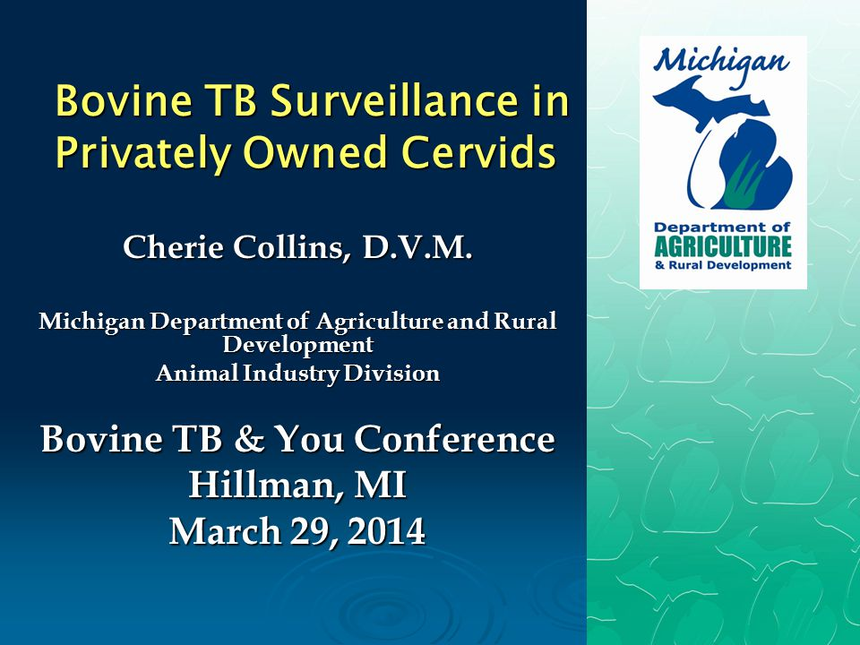 Bovine TB Surveillance in Privately Owned Cervids Cherie Collins, D.V.M.