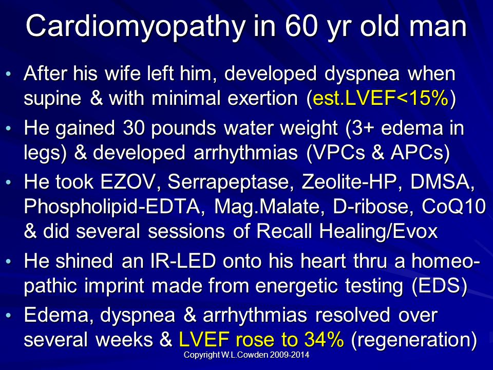 Cardiomyopathy in 60 yr old man After his wife left him, developed dyspnea when supine & with minimal exertion (est.LVEF<15%) After his wife left him,