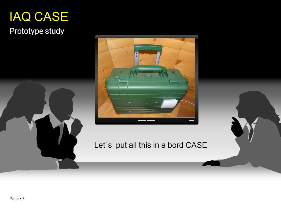 Page  3 IAQ CASE Prototype study Let´s put all this in a bord CASE Indoor airpointer CASE