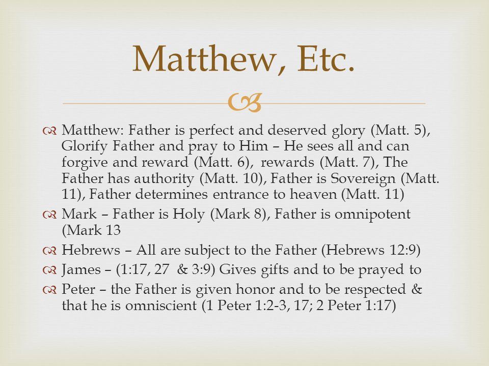   Matthew: Father is perfect and deserved glory (Matt.