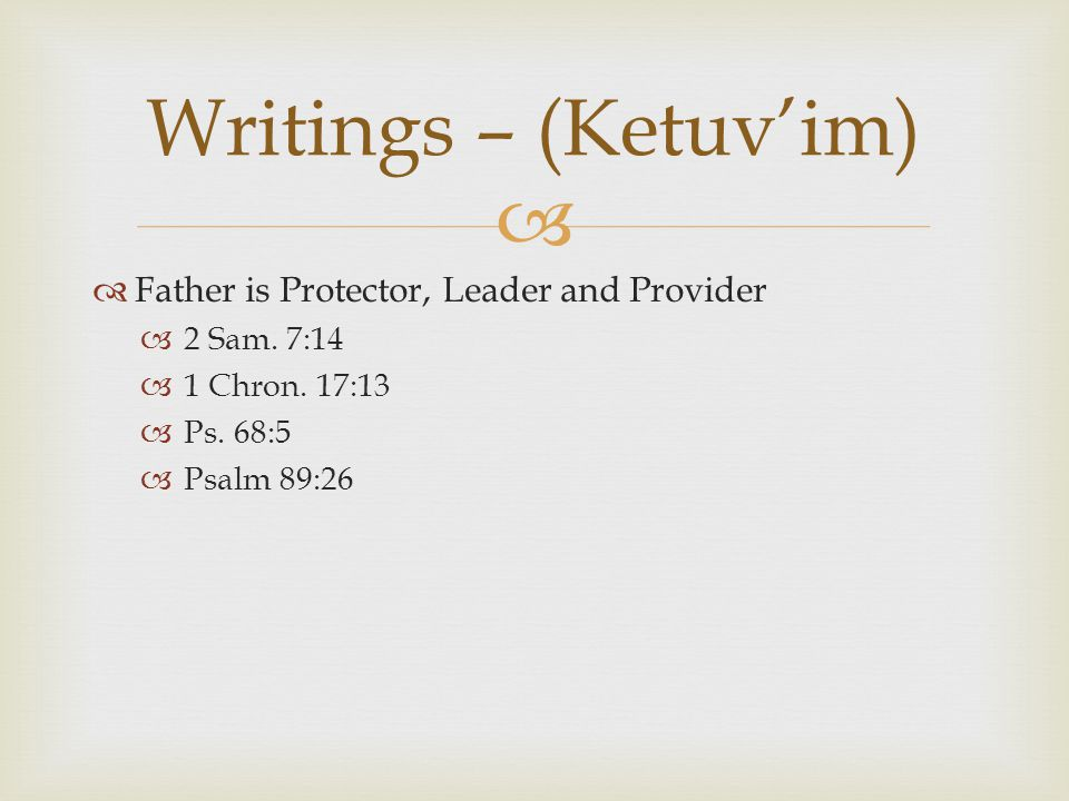   Father fulfilled promise (Acts 1:4)  The Father is merciful (Luke 6:36)  The Father is portrayed as a teacher and praises for those following Him (2 John 1:4)  Father made us a kingdom of Priests – (Rev.