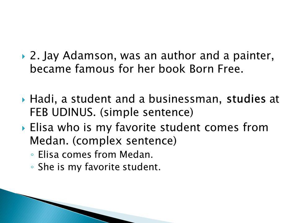  2. Jay Adamson, was an author and a painter, became famous for her book Born Free.