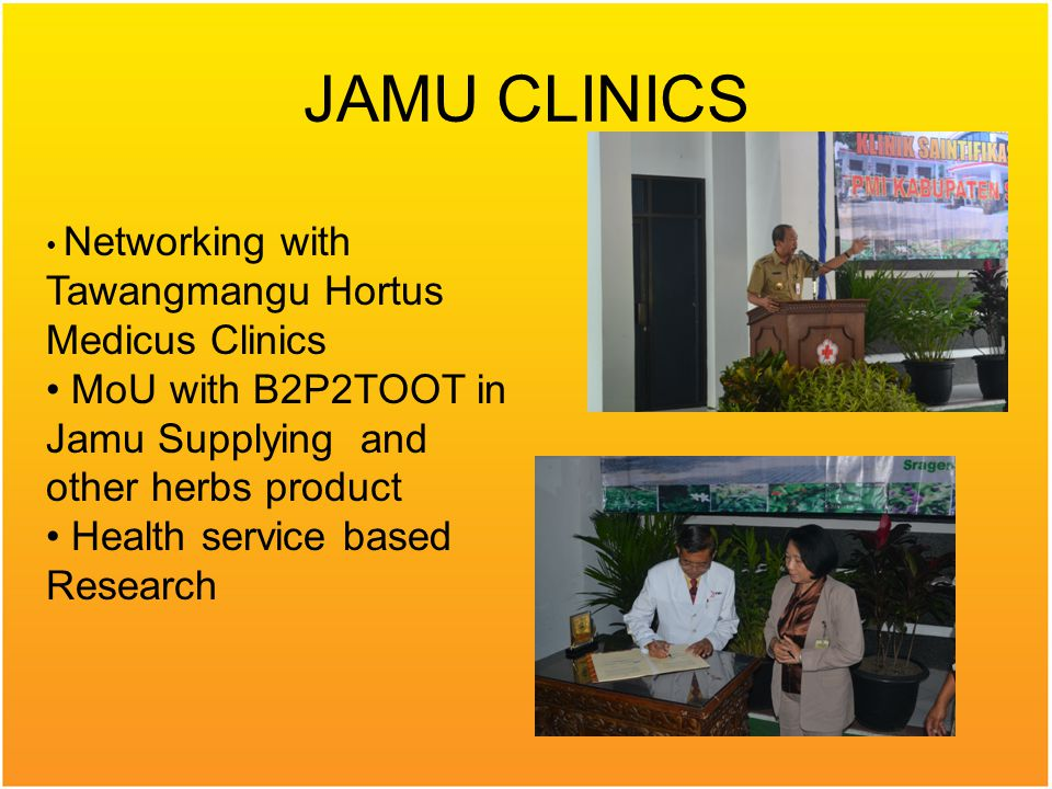 JAMU CLINICS Networking with Tawangmangu Hortus Medicus Clinics MoU with B2P2TOOT in Jamu Supplying and other herbs product Health service based Research