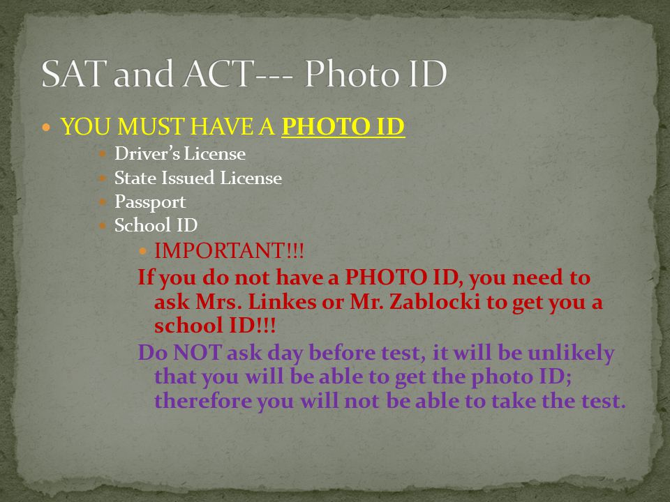 YOU MUST HAVE A PHOTO ID Driver's License State Issued License Passport School ID IMPORTANT!!.