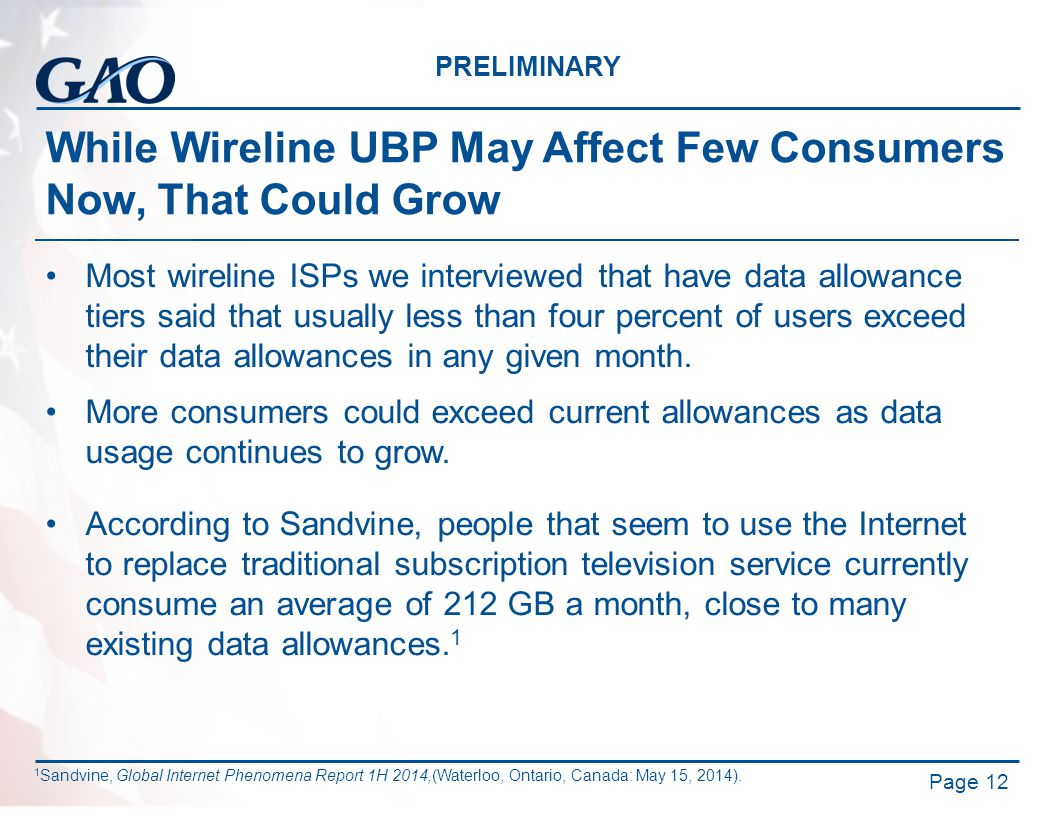 PRELIMINARY While Wireline UBP May Affect Few Consumers Now, That Could Grow Most wireline ISPs we interviewed that have data allowance tiers said tha