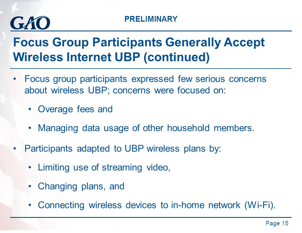PRELIMINARY Focus Group Participants Generally Accept Wireless Internet UBP (continued) Focus group participants expressed few serious concerns about