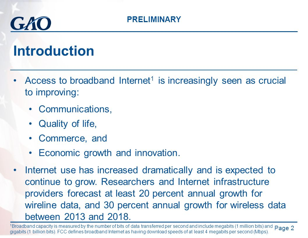 PRELIMINARY Introduction Access to broadband Internet 1 is increasingly seen as crucial to improving: Communications, Quality of life, Commerce, and E