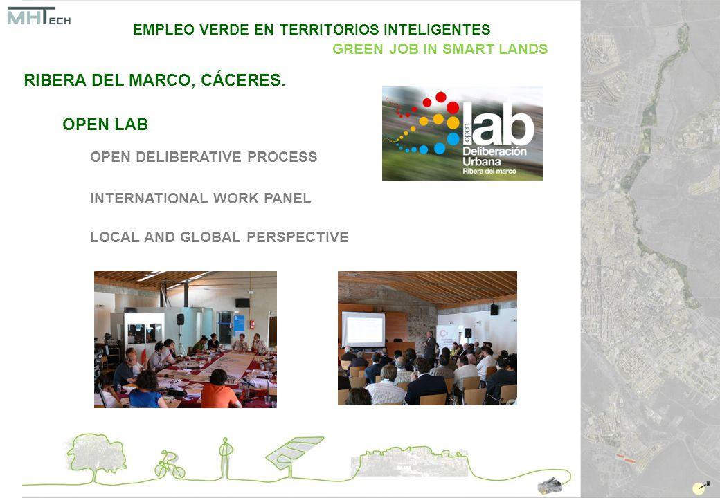 OPEN LAB OPEN DELIBERATIVE PROCESS INTERNATIONAL WORK PANEL LOCAL AND GLOBAL PERSPECTIVE EMPLEO VERDE EN TERRITORIOS INTELIGENTES GREEN JOB IN SMART LANDS RIBERA DEL MARCO, CÁCERES.