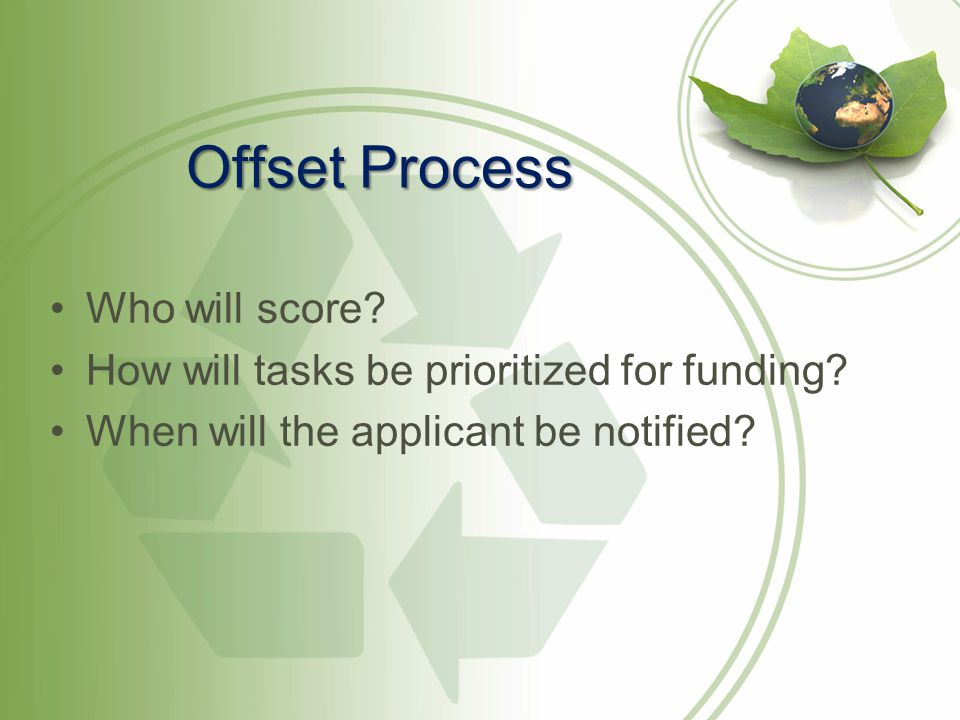 Offset Process Who will score. How will tasks be prioritized for funding.
