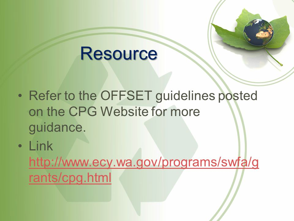 Resource Refer to the OFFSET guidelines posted on the CPG Website for more guidance.