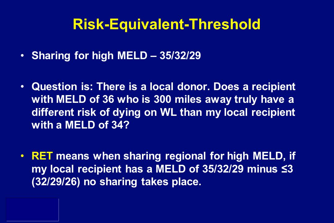 SRTR Risk-Equivalent-Threshold Sharing for high MELD – 35/32/29 Question is: There is a local donor.