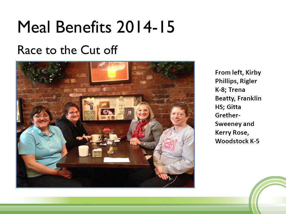 Meal Benefits 2014-15 Race to the Cut off From left, Kirby Phillips, Rigler K-8; Trena Beatty, Franklin HS; Gitta Grether- Sweeney and Kerry Rose, Woodstock K-5