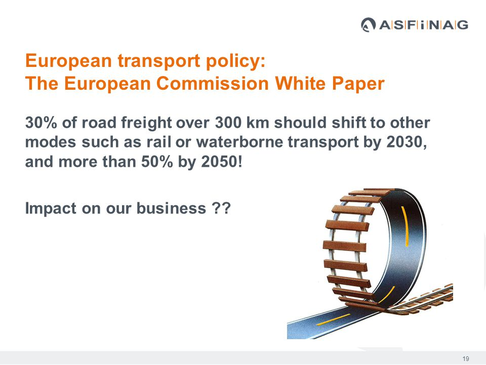 19 30% of road freight over 300 km should shift to other modes such as rail or waterborne transport by 2030, and more than 50% by 2050.
