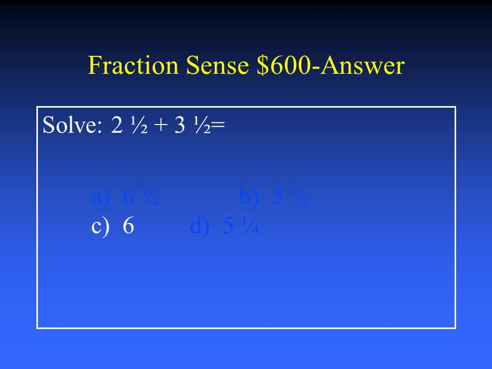 Fraction Sense $400-Answer Maria ate 3/5 bag of her favorite pretzels. How much was left? Write your answer as a decimal. a).40b).30 c).50d).60
