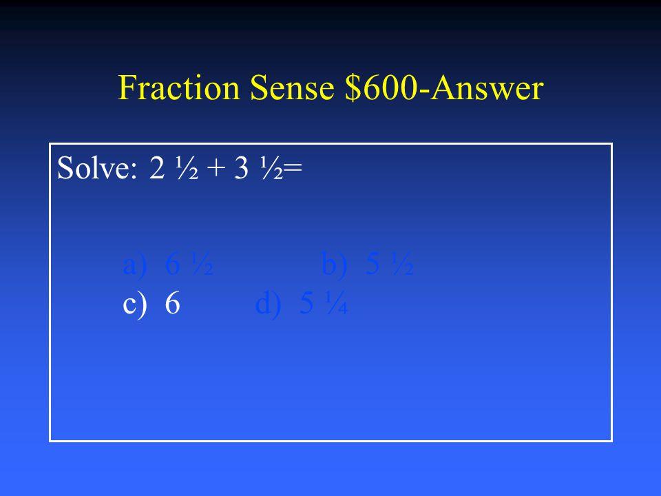 Fraction Sense $400-Answer Maria ate 3/5 bag of her favorite pretzels.