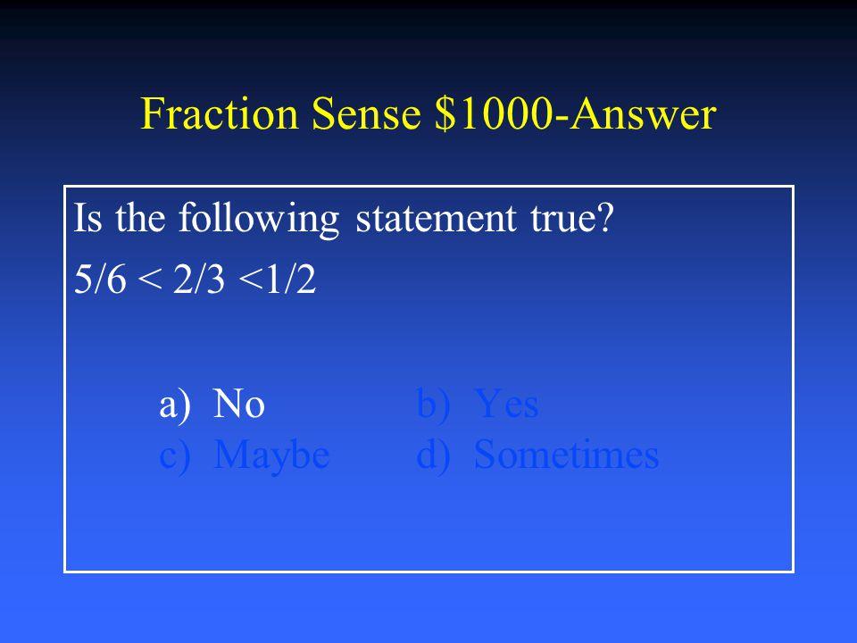 Fraction Sense $800-Answer Solve: 2 ½ - ¾ = a) 1 3/4b) 2 4/6 c) 2 4/8d) 1 1/2