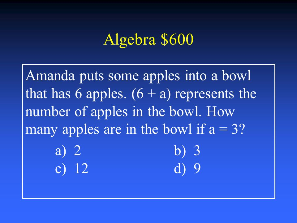 Algebra $400 Jill had 15 pens. She gave some to Jake. Let p equal the number of pens Jill gave to Jake. Which expression models the situation? a) 15 –