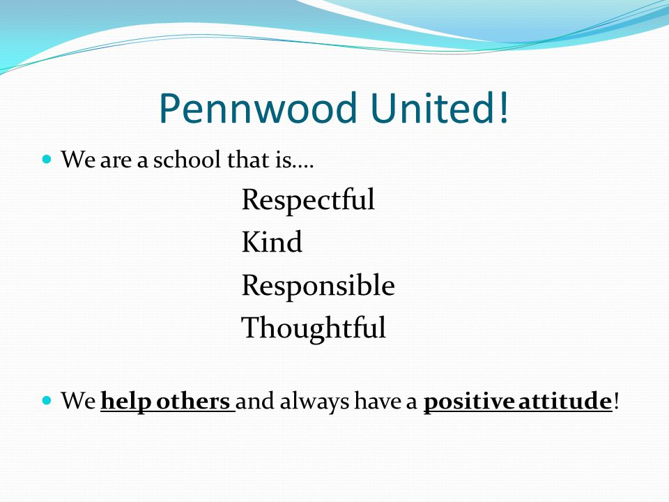 Pennwood United. We are a school that is….