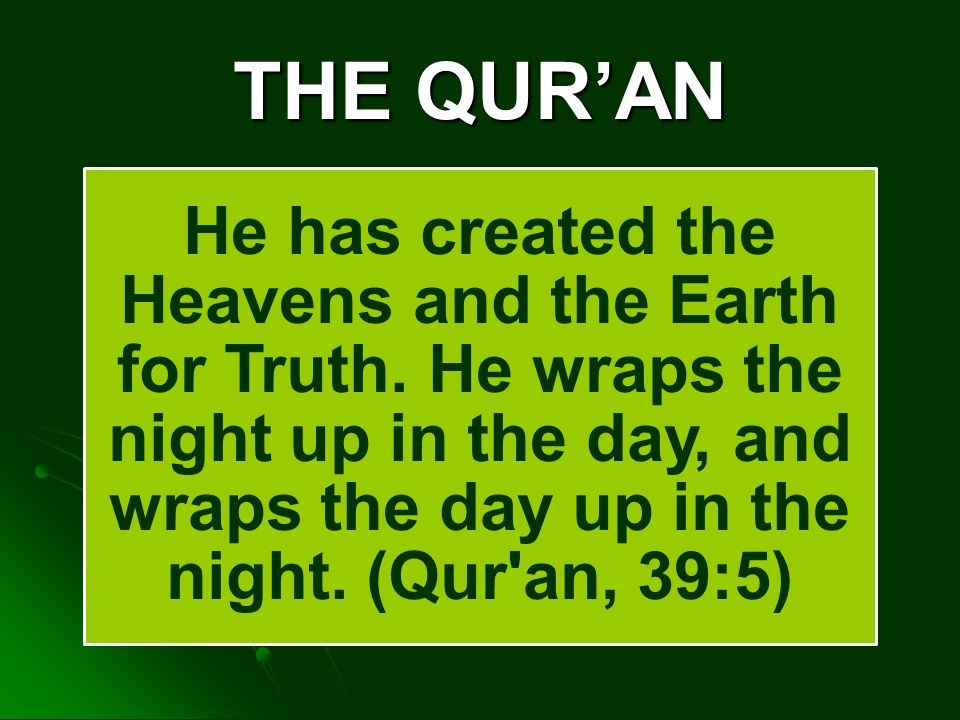 THE QUR'AN He has created the Heavens and the Earth for Truth.