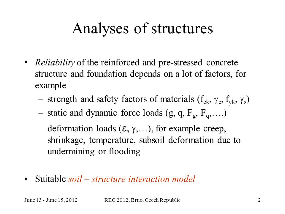 June 13 - June 15, 2012REC 2012, Brno, Czech Republic3 Application on real structure