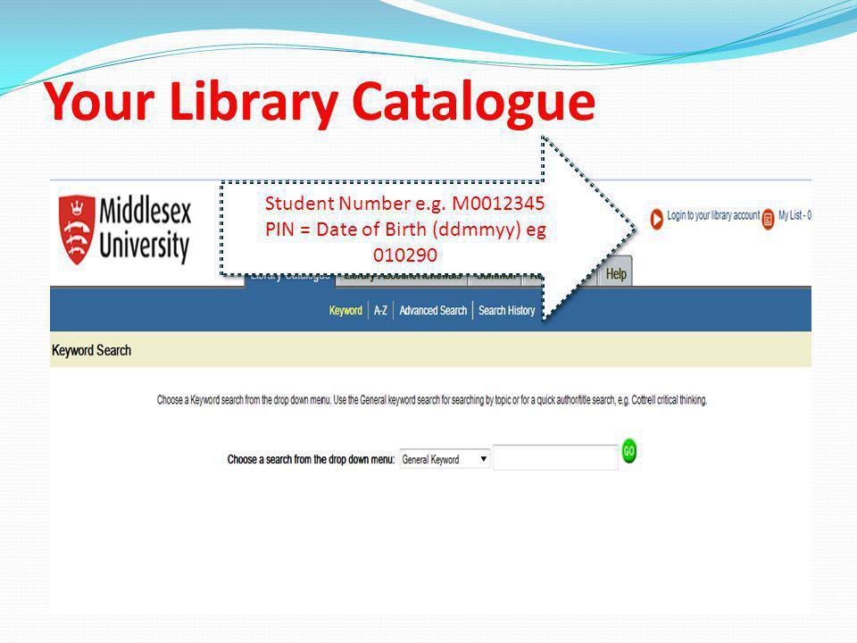 Your Library Catalogue Student Number e.g.