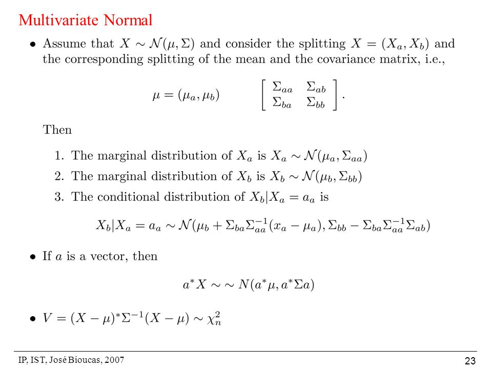 IP, IST, José Bioucas, 2007 23 Multivariate Normal