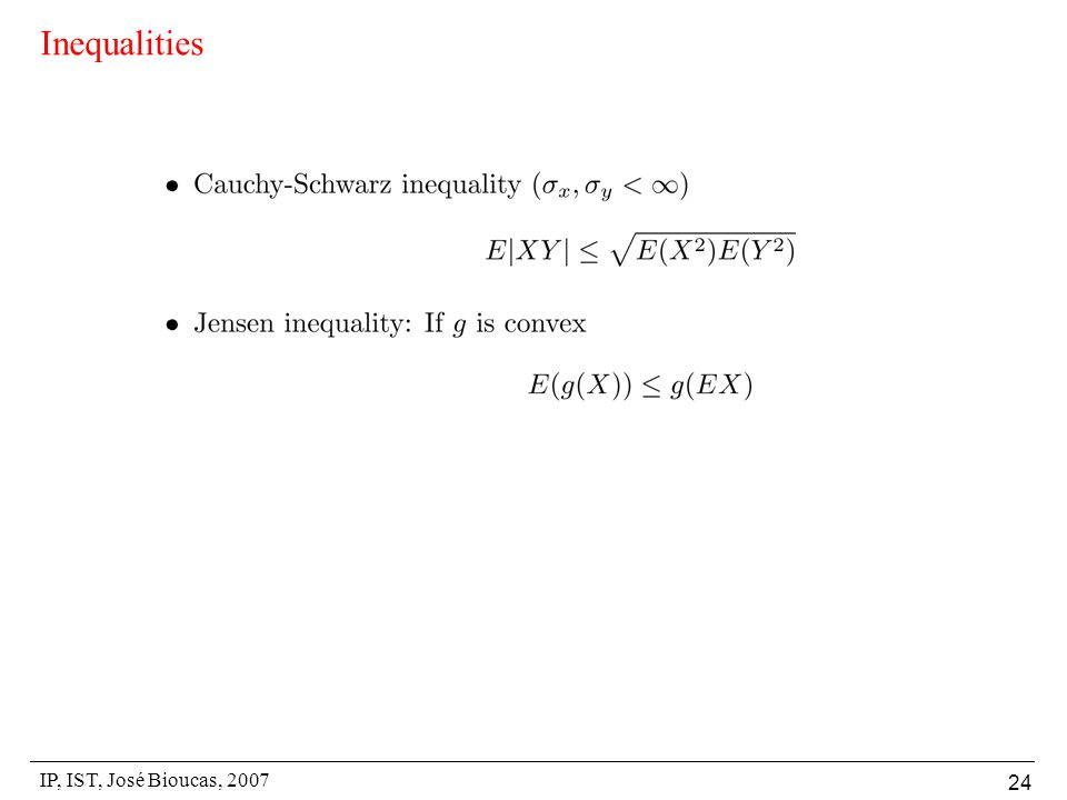 IP, IST, José Bioucas, 2007 24 Inequalities
