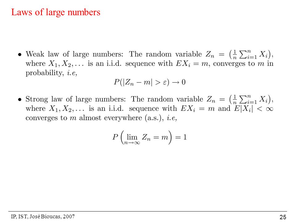 IP, IST, José Bioucas, 2007 25 Laws of large numbers