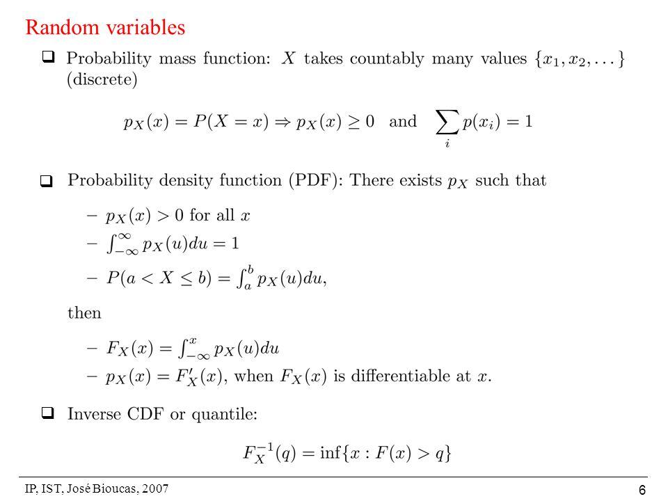IP, IST, José Bioucas, 2007 6 Random variables   
