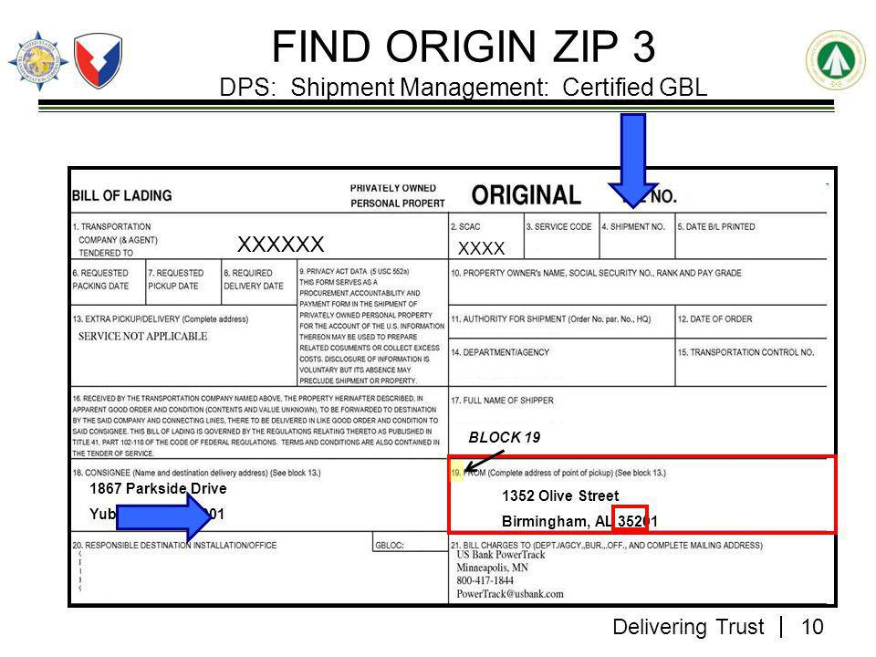 Delivering Trust FIND ORIGIN ZIP 3 DPS: Shipment Management: Certified GBL BLOCK 19 XXXXXX XXXX 1352 Olive Street Birmingham, AL 35201 10 1867 Parkside Drive Yuba City, CA95901