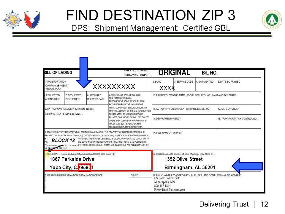 Delivering Trust FIND DESTINATION ZIP 3 DPS: Shipment Management: Certified GBL XXXXXXXXX XXXX 1352 Olive Street Birmingham, AL 35201 1867 Parkside Drive Yuba City, CA95901 BLOCK 18 12