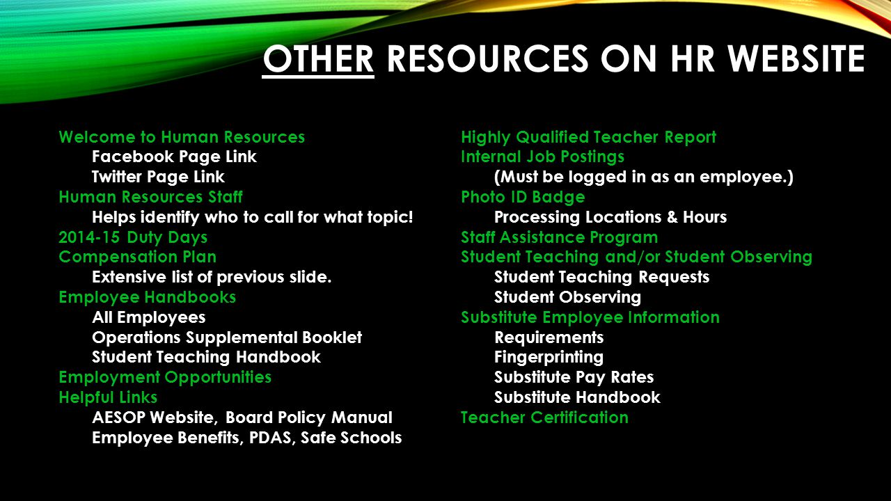 OTHER RESOURCES ON HR WEBSITE Welcome to Human Resources Facebook Page Link Twitter Page Link Human Resources Staff Helps identify who to call for what topic.