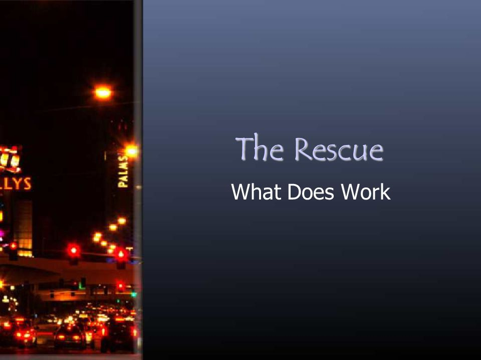 The Rescue What Does Work
