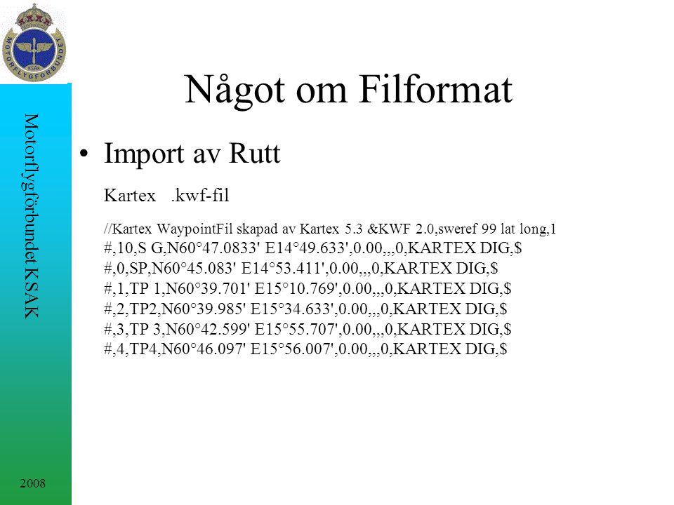 2008 Motorflygförbundet KSAK Något om Filformat Import av Rutt Kartex.kwf-fil //Kartex WaypointFil skapad av Kartex 5.3 &KWF 2.0,sweref 99 lat long,1 #,10,S G,N60°47.0833 E14°49.633 ,0.00,,,0,KARTEX DIG,$ #,0,SP,N60°45.083 E14°53.411 ,0.00,,,0,KARTEX DIG,$ #,1,TP 1,N60°39.701 E15°10.769 ,0.00,,,0,KARTEX DIG,$ #,2,TP2,N60°39.985 E15°34.633 ,0.00,,,0,KARTEX DIG,$ #,3,TP 3,N60°42.599 E15°55.707 ,0.00,,,0,KARTEX DIG,$ #,4,TP4,N60°46.097 E15°56.007 ,0.00,,,0,KARTEX DIG,$