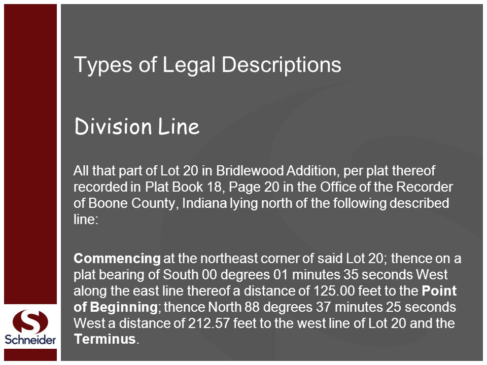 Types of Legal Descriptions Division Line All that part of Lot 20 in Bridlewood Addition, per plat thereof recorded in Plat Book 18, Page 20 in the Of