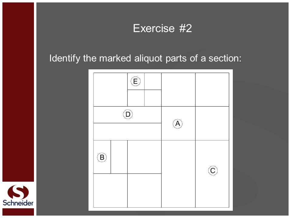 Exercise #2 Identify the marked aliquot parts of a section: