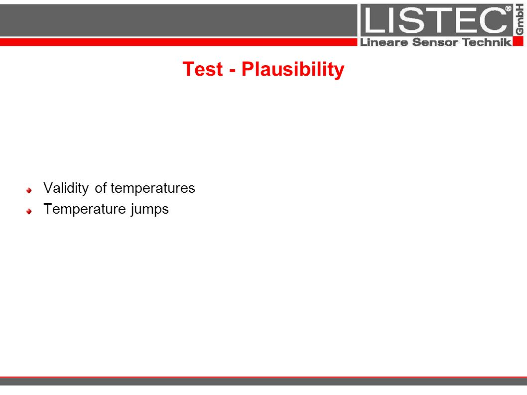 Test - Plausibility Validity of temperatures Temperature jumps