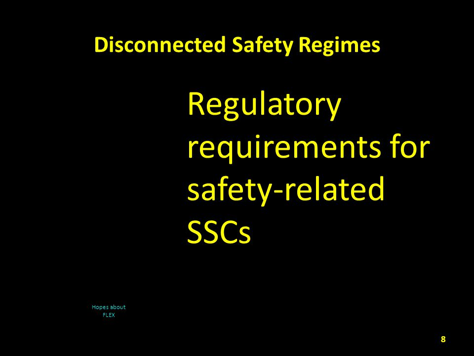 Connected Safety Regimes – NTTF 1 19 There must be a regulatory footprint for design basis and beyond design basis measures.