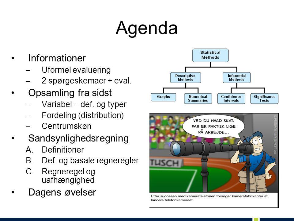 Agenda Informationer –Uformel evaluering –2 spørgeskemaer + eval.
