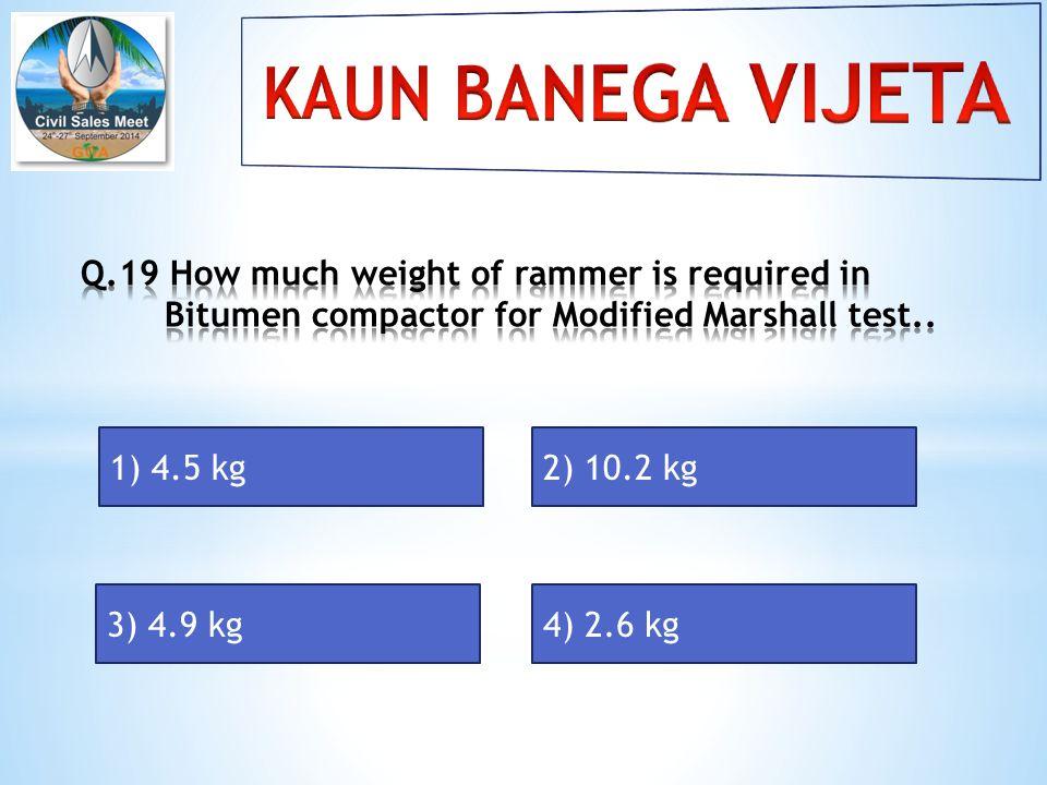 1) 4.5 kg2) 10.2 kg 3) 4.9 kg4) 2.6 kg